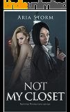 Not My Closet (Femme Protectors Series Book 1)