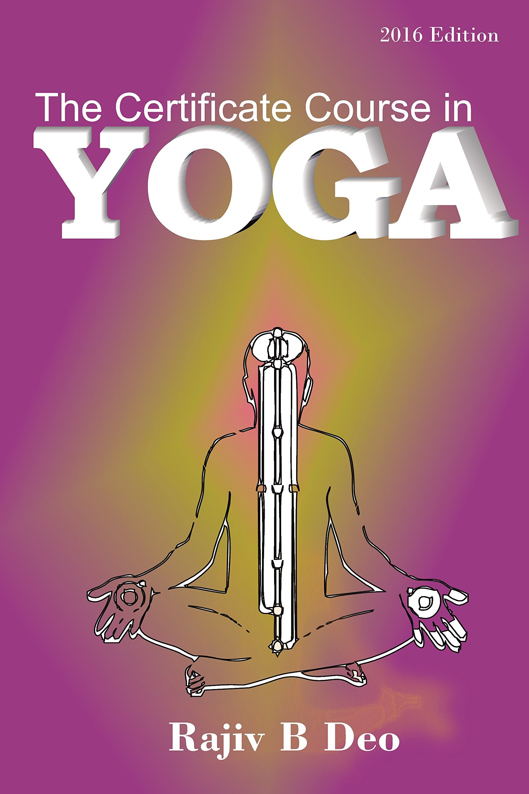 Buy The Certificate Course In Yoga Book Online At Low Prices In India The Certificate Course In Yoga Reviews Ratings Amazon In
