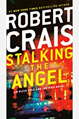 Stalking the Angel: An Elvis Cole and Joe Pike Novel Kindle Edition