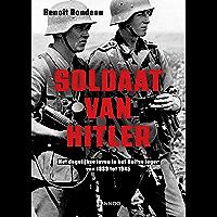 Soldaat van Hitler: Het dagelijkse leven in het Duitse leger van 1939 tot 1945