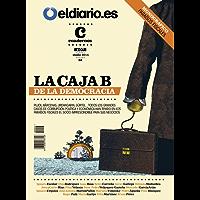 La Caja B de la Democracia: Todos los grandes casos de corrupción política y económica han tenido en los paraísos fiscales el socio imprescindible para sus negocios (Revista nº 7) (Spanish Edition)