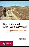 Warum der Schuh beim Gehen weiter wird: Der spirituelle Jakobsweg-Coach (German Edition)
