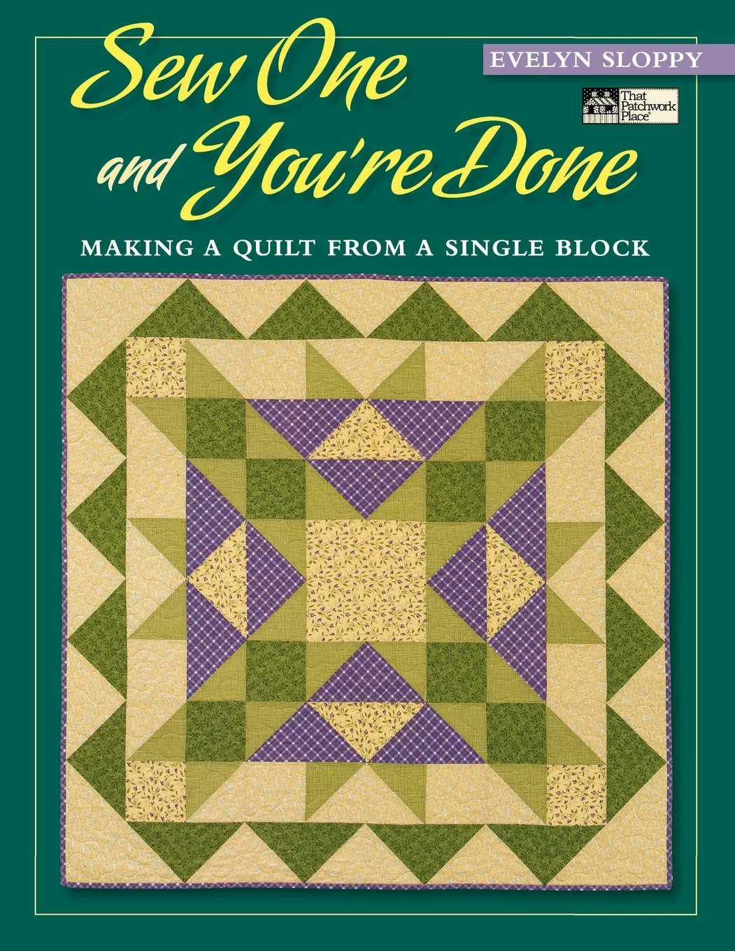 Sew One and You\'re Done: Making a Quilt from a Single Block (That ...