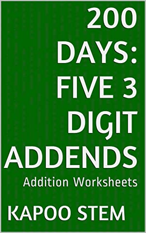 200 Addition Worksheets with Five 3-Digit Addends: Math Practice ...