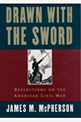 Drawn with the Sword: Reflections on the American Civil War Kindle Edition