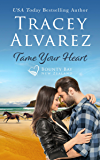 Tame Your Heart: A Small Town Romance (Bounty Bay Book 6)