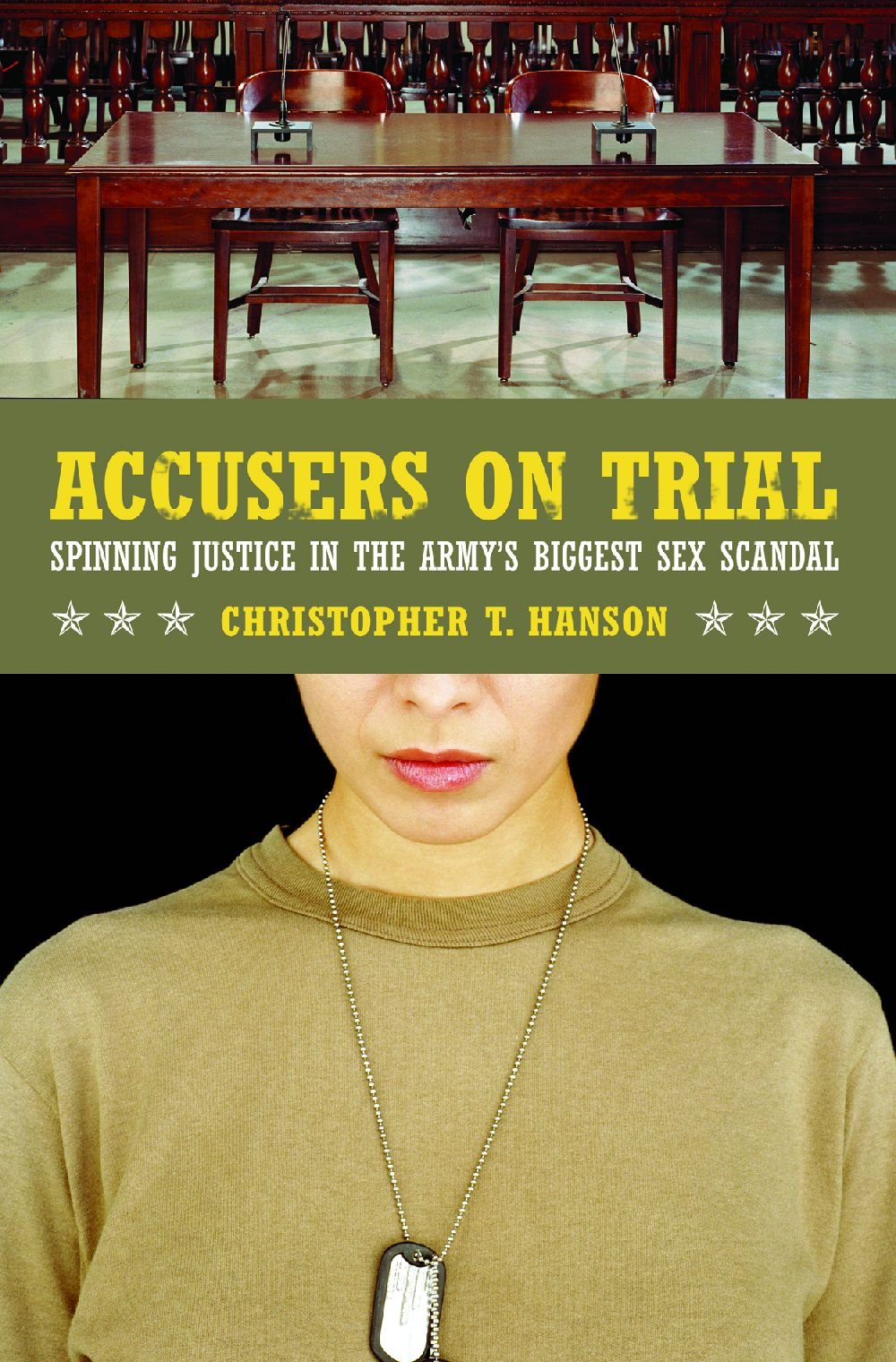 Accusers on Trial: Spinning Justice in the Armys Biggest Sex ...