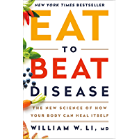 Eat to Beat Disease: The New Science of How Your Body Can Heal Itself (English Edition)