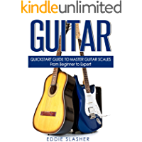 Guitar: QuickStart Guide to Master Guitar Scales - From Beginner to Expert (Guitar, Bass Guitar, Electric Guitar… book cover