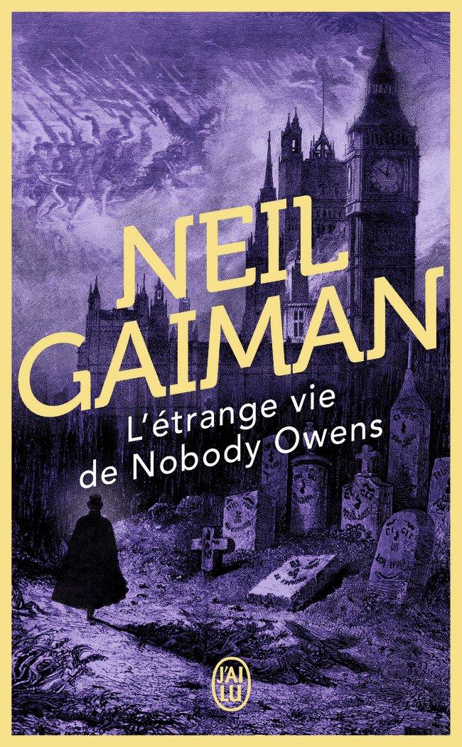 L'étrange vie de Nobody Owens Poche – 4 mai 2012 Neil Gaiman J'AI LU 2290055905 749782290055908