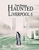Haunted Liverpool 6