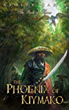 The Phoenix of Kiymako: (An Epic Fantasy Novel) (Book of Never)