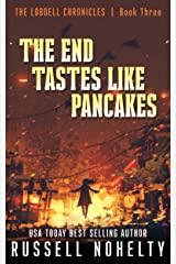The End Tastes Like Pancakes: A Mythological Space Adventure (The Lobdell Chronicles Book 3) Kindle Edition