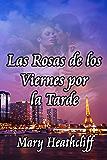 Las Rosas de los Viernes por la Tarde (Amor y Mentiras nº 2)