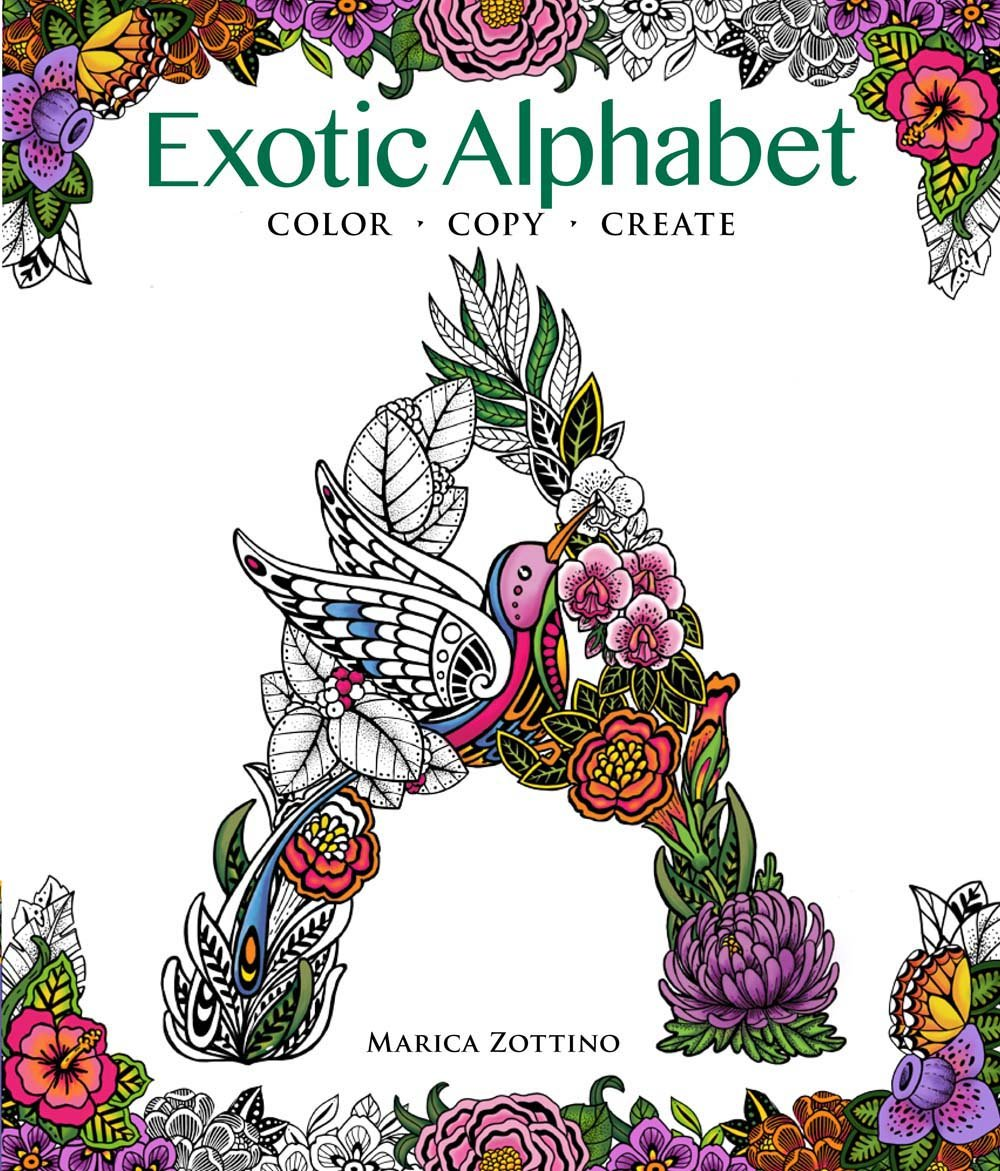 Exotic Alphabet Color Copy Create Zottino Marica 9781942021728 Amazon Com Books