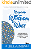 Beyond the Wisdom of Walt: Life Lessons from the Most Magical Place on Earth