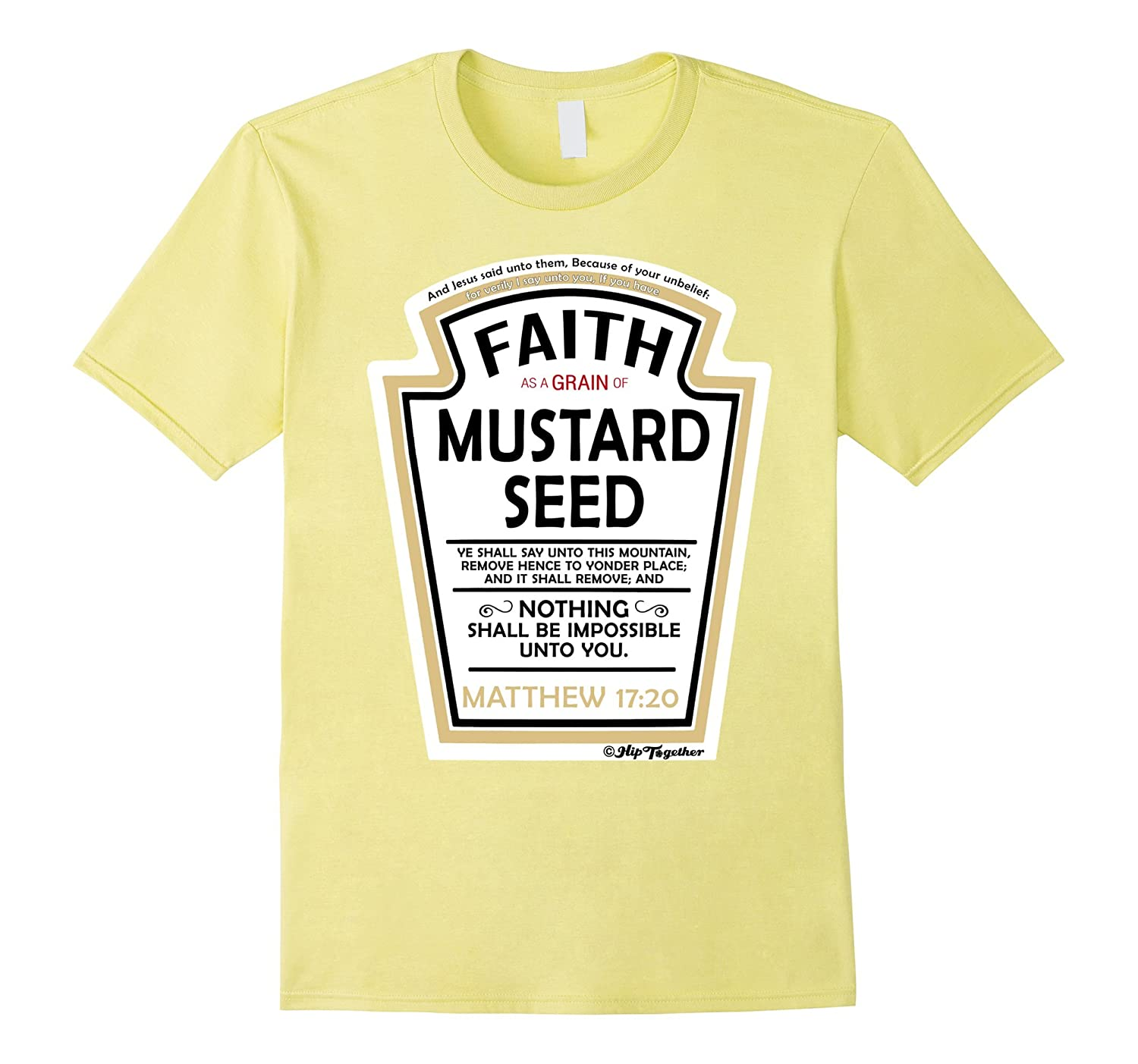 Faith as a Grain of Mustard Seed Christian Parody T-Shirt-Vaci