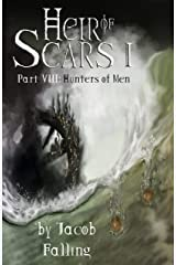 Hunters of Men - Heir of Scars I, Part Eight Kindle Edition