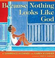 Because Nothing Looks Like God: