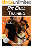 Pit Bull Training: The Complete Guide To Training the Best Dog Ever