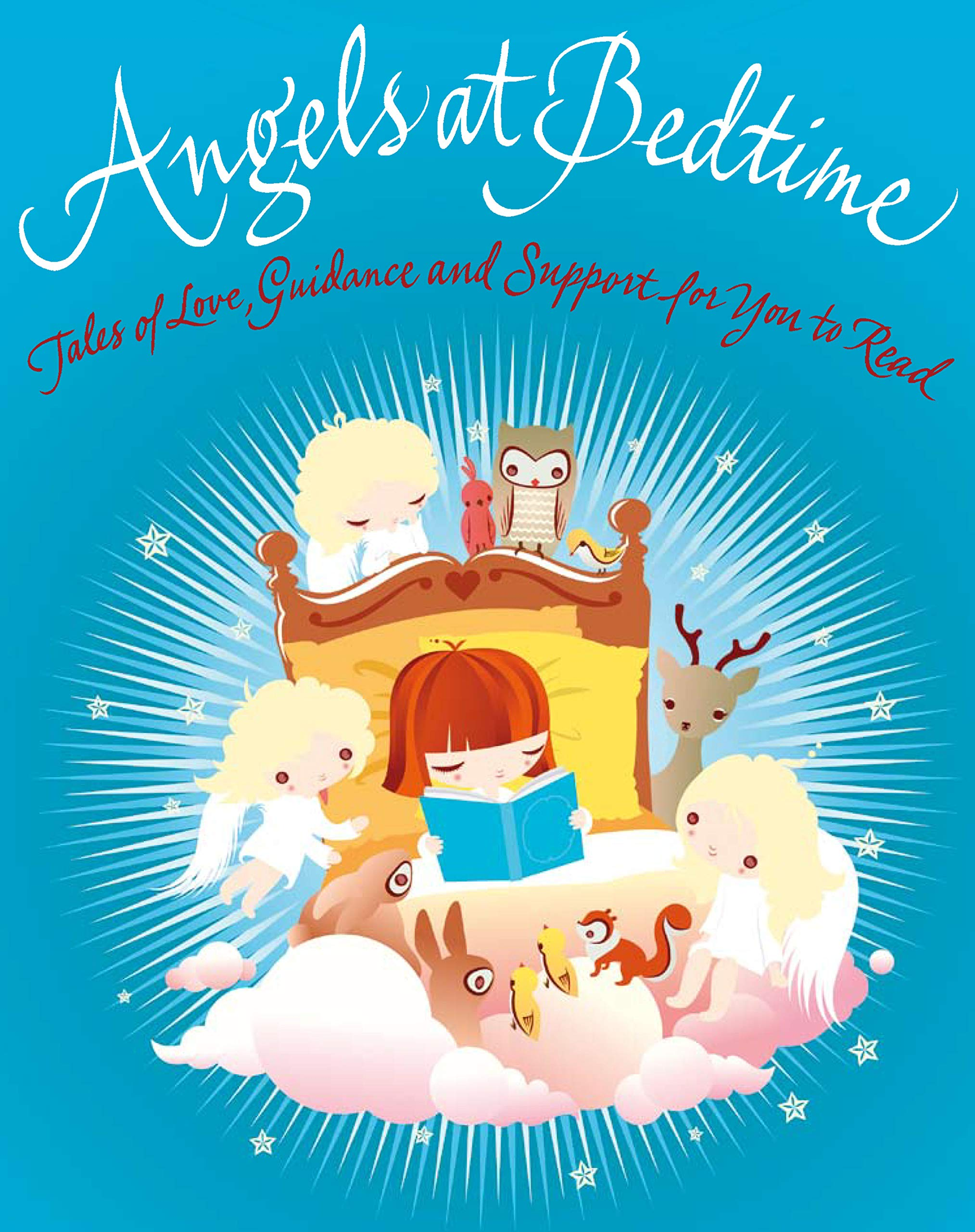 Read Online Angels at Bedtime: Tales of Love, Guidance and Support for You to Read with Your Child to Comfort, Calm and Heal ebook