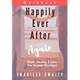 Happily Ever After Again Workbook: Hope, Healing & Love For Second Marriages