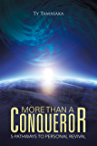 More Than a Conqueror: Five Pathways to Personal Revival