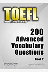 TOEFL Interactive self-study: 200 Advanced Vocabulary Questions - Book 2. A powerful method to learn the vocabulary you need. Kindle Edition