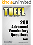 TOEFL Interactive self-study: 200 Advanced Vocabulary Questions - Book 2. A powerful method to learn the vocabulary you need.