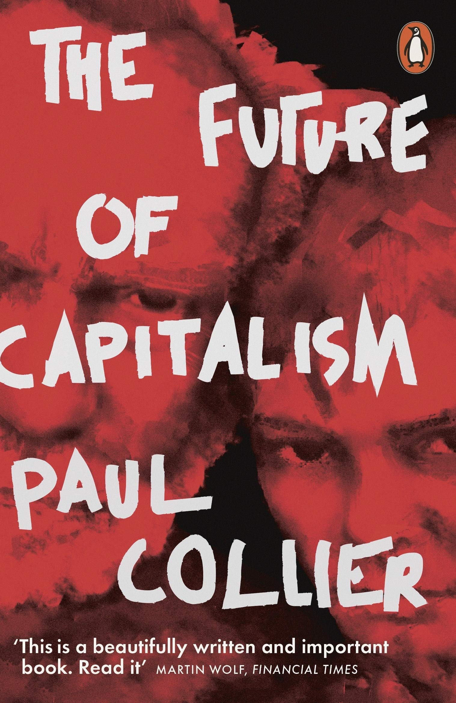 The Future of Capitalism: Facing the New Anxieties por Paul Collier