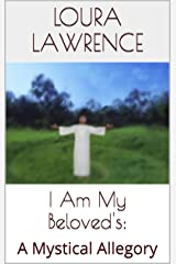 I Am My Beloved's: A Mystical Allegory Kindle Edition