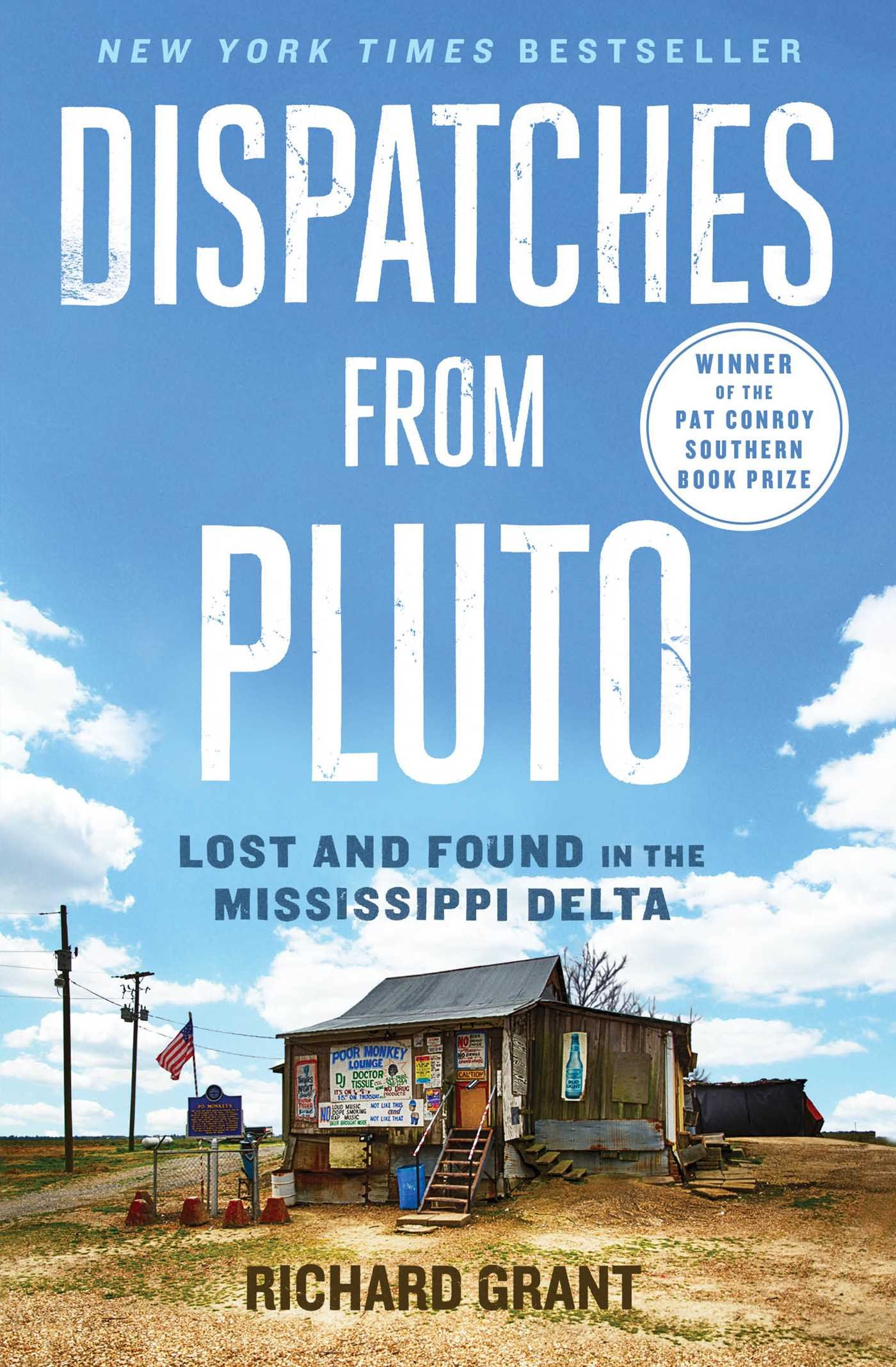Dispatches From Pluto: Lost And Found In The Mississippi Delta: Richard  Grant: 9781476709642: Amazon.com: Books