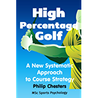 High Percentage Golf: A New Systematic Approach to Course Strategy (Red Golf Blue Golf Book 2) (English Edition)