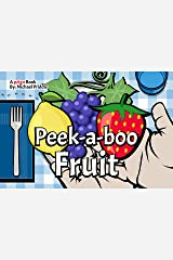 Peek-a-boo Fruit Kindle Edition