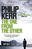 The One From The Other: Bernie Gunther Thriller 4 (Bernie Gunther Mystery) (English Edition)