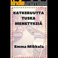 Katkeruutta tuska menetyksiä (Finnish Edition)