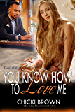 You Know How To Love Me: Book Three in The Lake Trilogy