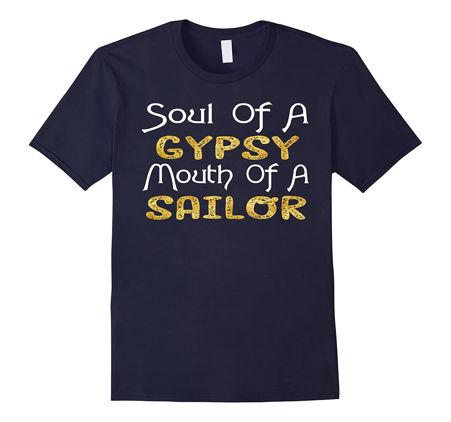 Womens Soul Of A Gypsy Mouth Of A Sailor T-Shirt-TJ