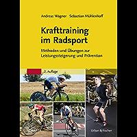 Krafttraining im Radsport: Methoden und Übungen zur Leistungssteigerung und Prävention (German Edition)