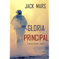 Gloria Principal (La Forja de Luke Stone — Libro nº 4)