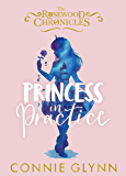 Princess in Practice (Rosewood Chronicles 2)