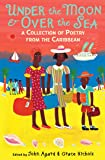Under the Moon & Over the Sea: A Collection of Poetry from the Caribbean