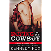 Roping the Cowboy: An Enemies to Lovers Romance (Circle B Ranch)