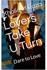 Lovers Take U Turn: Dare to Love Kindle Edition
