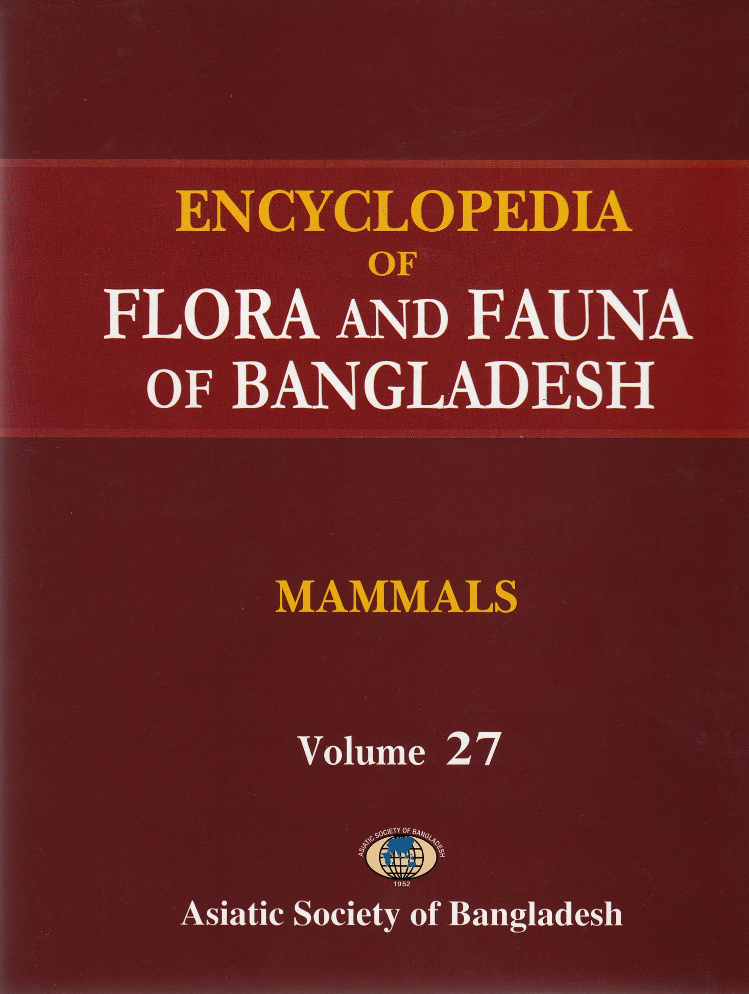 Download Encyclopedia of Flora and Fauna of Bangladesh, Volume-27: Mammals (Volume 27) pdf epub