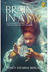 Brain in a Jar: A Daughters Journey Through Her Fathers Memory Paperback