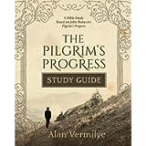 The Pilgrim's Progress Study Guide: A Bible Study Based on John Bunyan's Pilgrim's Progress