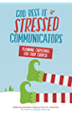 God Rest Ye Stressed Communicators: Planning Christmas for Your Church