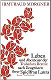 Leben und Abenteuer der Trobadora Beatriz nach Zeugnissen ihrer Spielfrau Laura: Roman (German Edition)