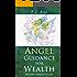 Angel Guidance for Wealth: Abundant Living for Everyone